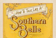 It's a Southern Thing / A few of our favorite southern recipes and quirky southern bell quotes.