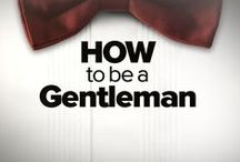 The Gentleman's Guide / Watch and learn.