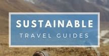 Sustainable Travel Guides, Hints and Tips / Everything you need to know for sustainable travel. Hints and tips on travelling sustainably and a focus on ethical travel destination and responsible travel hacks.  Reduce your travel footprint and become a more environmentally friendly traveller!