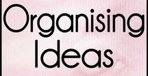 Organising Ideas / Organising Ideas and Inspiration for every room of the home.