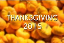 Thanksgiving 2015 / Ideas and inspiration for a wonderful Thanksgiving feast.