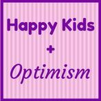 Happy Kids + Optimism / Why optimism is important for happiness.