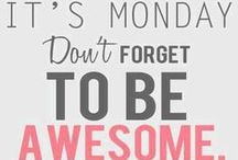 Monday motivation / Start every week with a boost of motivation!