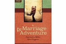 The ReMarriage Adventure: Preparing for a Lifetime of Love & Happiness / Engaged? Prepare for remarriage and blending a family.