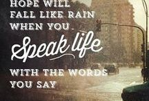 Words to Live By / Quotes on speaking and writing life.