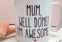 Holiday - Mother's Day. / There's a reason some people think they can do anything... They listen to their mothers.