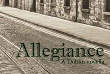 Allegiance / a board for my 2012 story 'Allegiance: A Dublin Novella'