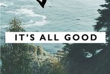 It's All Good / Sending positive vibes with our favourite words and quotes.