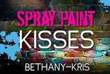 Spray Paint Kisses / Inspiration for the forthcoming novella Spray Paint Kisses