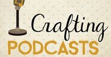 Podcasts for Creatives / Podcasts are a great and portable way to share in the love of crafting and maybe learn something new.