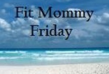 Fitness / Join me at Fit Mommy Friday or try some of these other tips for fitness and health