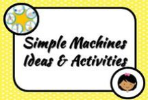 Simple Machines / Thinking, Identify, Building and Creating - so many ways you can teach the students about the simple little machines that make a big difference!