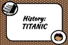 History: Titanic / Everything about the Titanic.