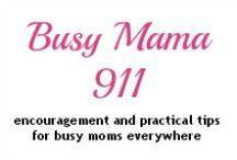 Busy Mama 911 / Pins of my Blog Posts