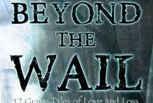 Beyond the Wail / Pinterest board for the 2015 Xchyler Publishing Anthology