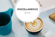 Miscellaneous Of Life / Various themes from everyday life.