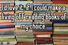 I Love Books! / The name says it all, I Love Books!  My dream job, other than professional traveler, would be to own a combination library and wine bar, or maybe just be a professional reader.   / by SoBad Adventures