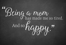 Inspiring Words for Moms / Quotes and wisdom we discover and share for all parents!
