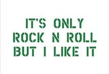 It's Only Rock n Roll / by Christine Barnes