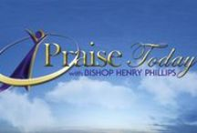 Praise Today / Bishop Henry Phillips presents inspirational music at its very best in this Gospel music video program.