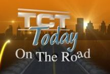 TCT Today on the Road / Check our broadcast schedules for viewing times!