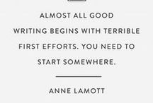 Writing Quotes / Need some inspiration in those desperate writing moments? We hear you. It's amazing what the right words can do. Who knows, one day it could be you!