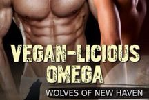 Vegan-licious Omega (Wolves of New Haven, #2) / Inspiration board for book two of my Wolves of New Haven Series. (M/M paranormal romance) (Evernight Publishing)