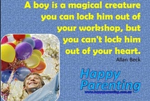 """For mother's of boys especially / """"A boy is a magical creature you can lock him out of your workshop, but you can't lock him out of your heart""""  Allan Beck"""