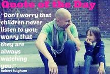 Parenting Quote of the day / To inspire, to entertain and to change your view of the world