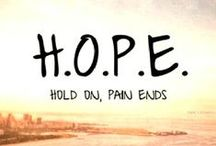 H.O.P.E. / Hold on, pain ends.