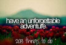 Things to do / Bucket list. Things I'd like to do in life