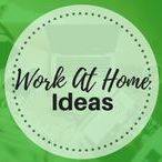 Work At Home Ideas / Work at home ideas to help you make money from the internet