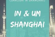 Shanghai & Umgebung / In dieser Rubrik findet ihr Sehenswertes in Shanghai sowie Ausflugsziele, die sich von Shanghai aus für einen Tagesausflug anbieten.