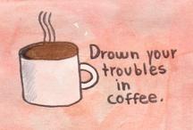 Coffee / by Lyndsey Welch
