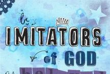 """Be Imitators  - Ephesians 5:1-2 / Helps for fleshing out a theme of """"Be Imitators"""" - may find more ideas on the Collaborated Theme board."""
