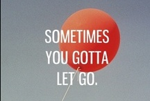 WORDS / Something to think about.  Quotes to live by.  Anything goes. / by Airah