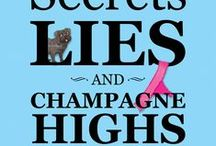"Secrets, Lies and Champagne Highs / Places and things that relate to my book.  ""Secrets, Lies and Champagne Highs"" is a comedic novel set in Sisters, Oregon"