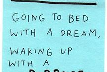 Dream On / Dream big. Live bigger. A good night's sleep helps you take on your biggest dreams!