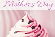 Moms, Mums & Mothers / It's all about Mom's Special Day!