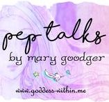Pep Talks / A virtual vision board of optimism. www.goddess-within.me