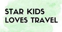 StarKids Loves Travel / Family friendly travel tips, places and products.