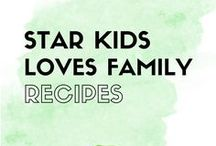StarKids Loves Family Recipes / Kid (and parent) friendly recipes.