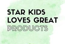 StarKids Loves Great Products / Products we love for kids, parents and families.