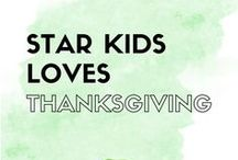 Star Kids Loves Thanksgiving / All things Thanksgiving for kids and families!
