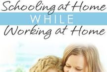 Schooling at Home, While Working at Home / Want to work at home but not sure how? Are you a homeschool mom who doesn't know how to fit in working at home too? Then this board is for you!