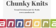 Chunky Knits - XXL Kuschelspaß / Der Trend - XL Wolle zum Einkuscheln.