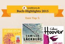Eure vorablesen-Buch-Highlights 2015 / Kürt euren Favoriten! Mehr Informationen: http://www.vorablesen.de/forum/gewinnspiele/kuert-eure-vorablesen-buch-highlights-2015
