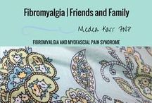 Fibromyalgia | Friends and Family / Helpful hints for friends and family of people with fibromyalgia and other chronic pain conditions
