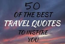 Travel Quotes / Some of the best travel quotes for your inspiration.