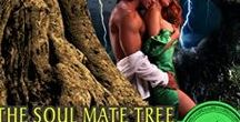 The Soul Mate Tree Series / Romance Novels: An ancient legend spanning eras, continents, and worlds. To some, it's nothing more than a dream. To others, a pretty fairy tale handed down through the generations. For those in critical need of their own happy ending, a gift.